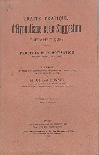 Traité pratique d'hypnotisme et de suggestion thérapeutiques. procédé d'hypnotisation à l'usage des médecins, pharmaciens, professeurs, instituteurs et des gens du monde.