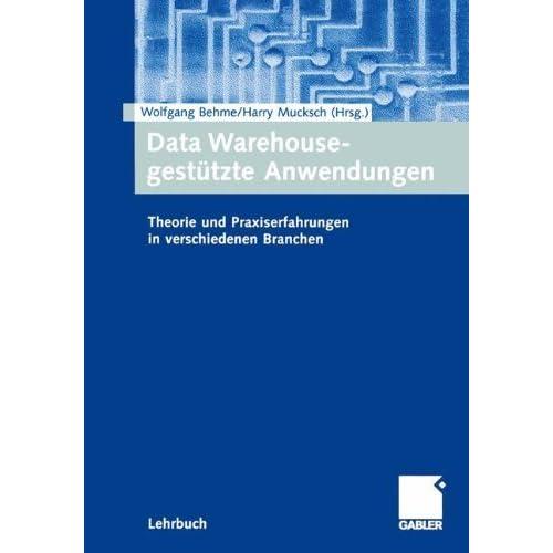 Data Warehouse-gest????tzte Anwendungen: Theorie und Praxiserfahrungen in verschiedenen Branchen (German Edition) (2001-08-15)
