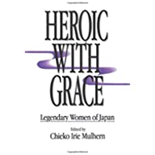 Heroic with Grace: Legendary Women of Japan