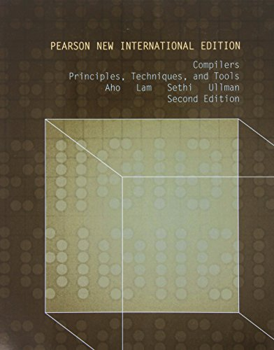Compilers: Pearson New International Edition:Principles, Techniques,  and Tools
