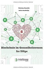 Blockchain im Gesundheitswesen für Eilige: Elektronische Patientenakten, Medikationsplanung, automatische Abrechnung und mehr (Intellicore-Dossiers, Band 1) Taschenbuch