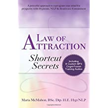 Law of Attraction Shortcut Secrets: A powerful approach to reprogram your mind with Hypnosis, NLP & Brainwave Entrainment: Volume 1 (Cogni-Fusion Mind Expansion Technology)
