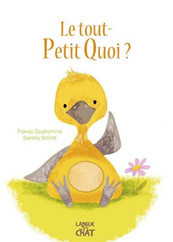 Le tout-Petit Quoi ? par France QUATROMME