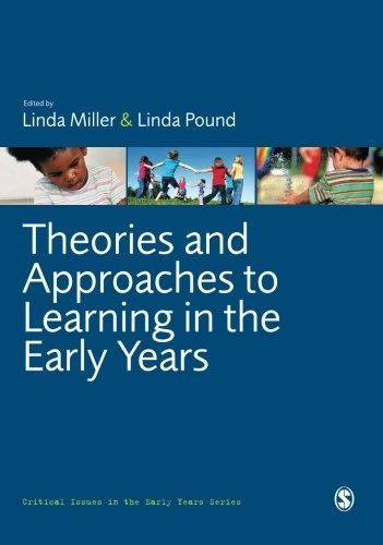 Theories and Approaches to Learning in the Early Years (Critical Issues in the Early Years) (2010-12-29)