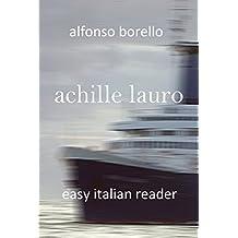 Achille Lauro: Easy Italian Reader (Italian Edition)