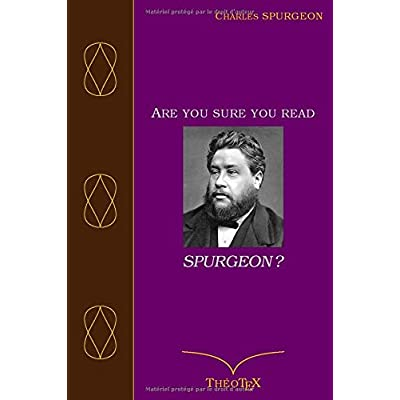 Are you sure you read Spurgeon ?: Trente Sermons