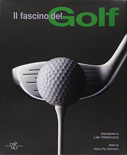 Il fascino del golf por Gennaro M. Pia