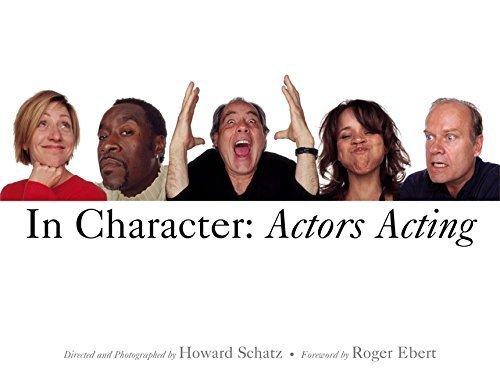 In Character: Actors Acting by Howard Schatz (2006-07-06)
