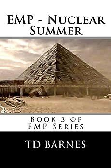 EMP - Nuclear Summer (English Edition) di [Barnes, TD]