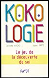 kokologie le jeu de la d?couverte de soi illustrations de arno denis traduction de jennie dorny