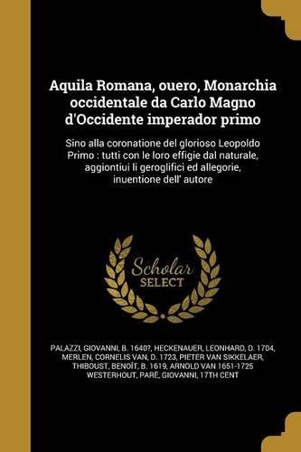 aquila-romana-ouero-monarchia-occidentale-da-carlo-magno-doccidente-imperador-primo-sino-alla-corona