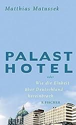 Palasthotel: oder Wie die Einheit über Deutschland hereinbrach