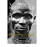 [ King Leopold's Ghost A Story of Greed, Terror and Heroism ] [ KING LEOPOLD'S GHOST A STORY OF GREED, TERROR AND HEROISM ] BY Hochschild, Adam ( AUTHOR ) Feb-02-2012 Paperback