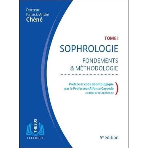 Sophrologie - Fondements et méthodologie Tome 1
