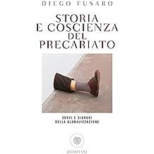 Storia e coscienza del precariato: Servi e signori della globalizzazione (Italian Edition)