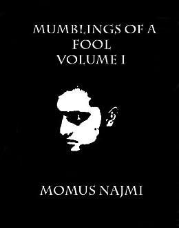 Mumblings of a Fool - Volume I by [Najmi, Momus]