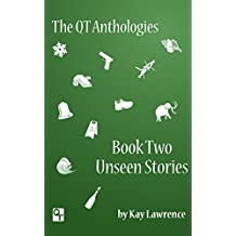 The QT Anthology, Book Two, Unseen Stories