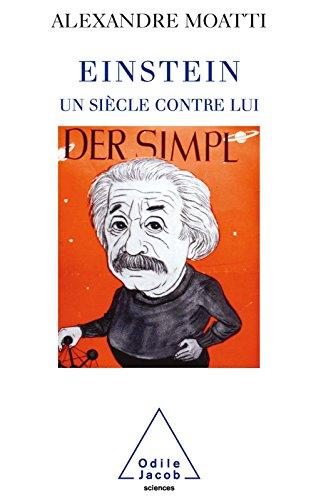 Einstein, un siècle contre lui (SCIENCES) par Alexandre Moatti