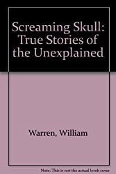 Screaming Skull: True Stories of the Unexplained