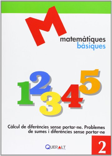Càlcul de diferencies sense portar-ne. Problemes de sumes i diferencies sense portar-ne (Matemàtiques Bàsiques) por Proyecte educatiu el Far