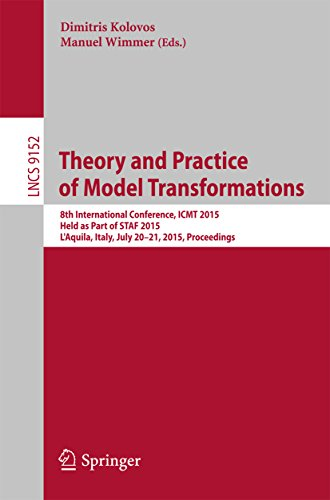 Theory and Practice of Model Transformations: 8th International Conference, ICMT 2015, Held as Part of STAF 2015, L'Aquila, Italy, July 20-21, 2015. Proceedings ... Science Book 9152) (English Edition)