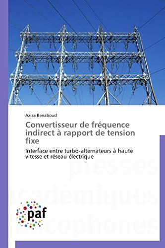 Convertisseur de fréquence indirect à rapport de tension fixe par Aziza Benaboud