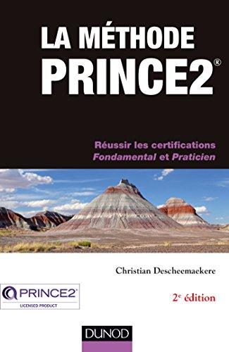 La méthode Prince2 - 2e éd. - Réussir les certifications Fondamental et Praticien PDF