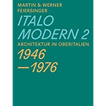 Italomodern 2: Architektur in Oberitalien 1946–1976