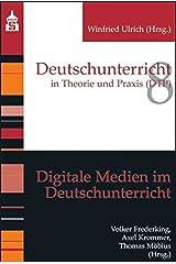 Digitale Medien im Deutschunterricht (Deutschunterricht in Theorie und Praxis) Taschenbuch