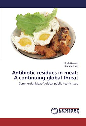 Antibiotic residues in meat: A continuing global threat por Hussain Shah