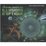 L'Etrange univers des illusions d'optique de Gianni Sarcone ,Marie-Joe Waeber ( 13 octobre 2011 )