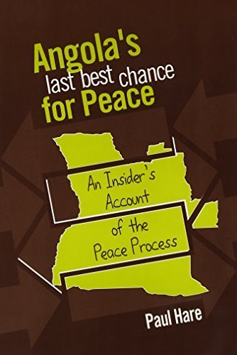 Angola's Last Best Chance for Peace: An Insider's Account of the Peace Process by Paul Hare (1998-08-04)