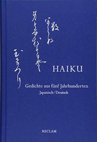 Haiku: Gedichte aus fünf Jahrhunderten. Japanisch/Deutsch