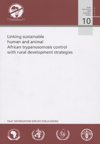 Linking Sustainable Human and Animal African Trypanosomosis Control with Rural Development Strategies (Paat Technical and Scientific Series) por Pierre Cattand