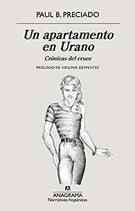 Un Apartamento En Urano par  Paul B. Preciado