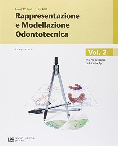 Rappresentazione e modellazione odontotecnica. Per le Scuole superiori. Con espansione online: 2