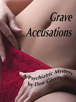 Grave Accusations:  A Psychiatric Mystery (English Edition) di [Garrity, Don]