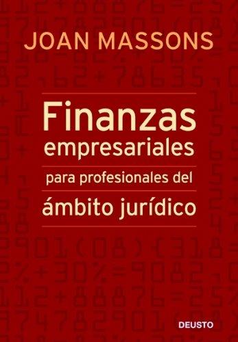 Finanzas empresariales para profesionales del ámbito jurídico (FINANZAS Y CONTABILIDAD) por Joan Massons Rabassa