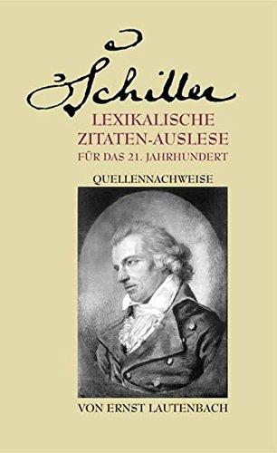 Schiller. Lexikalische Zitaten-Auslese für das 21. Jahrhundert: Quellennachweise