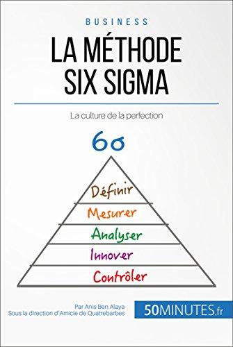 La méthode Six Sigma: La culture de la perfection (Gestion & Marketing t. 14)
