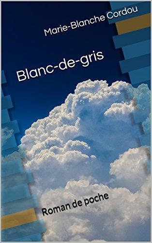 Couverture du livre Blanc-de-gris: Roman de poche