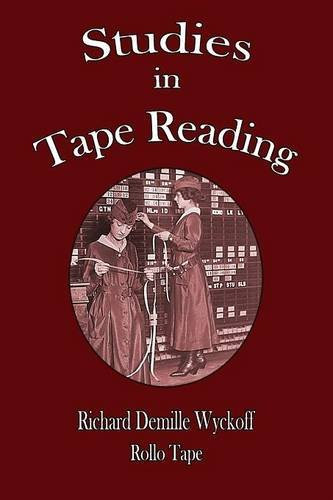 Studies in Tape Reading por Richard Demille Wyckoff