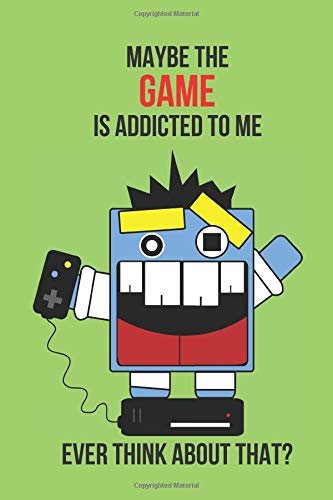 Maybe the Game is Addicted to Me Ever Think About That?: Blank Line Journal por Jilly Yale-Darling