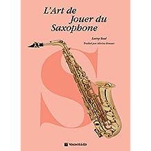 L'Art de Jouer Du Saxophone (The Art of Series)