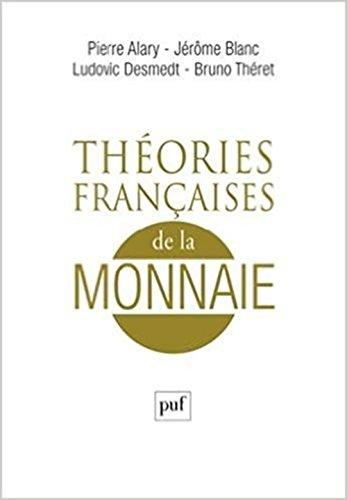 Theories Françaises de la Monnaie par Alary Pierre / Blanc
