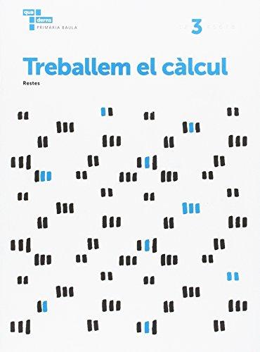 Treballem el càlcul 3 Primària Baula (Projecte Quaderns Primària Baula) - 9788447934256