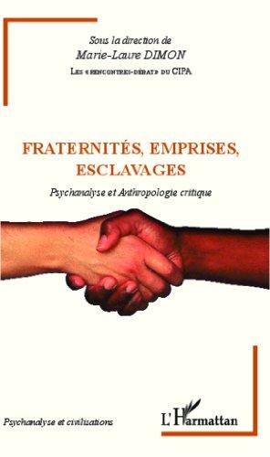 Télécharger en ligne Fraternités, emprises, esclavages: Psychanalyse et Anthropologie critique epub, pdf