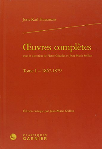 Oeuvres complètes : Tome 1 (1867-1879)
