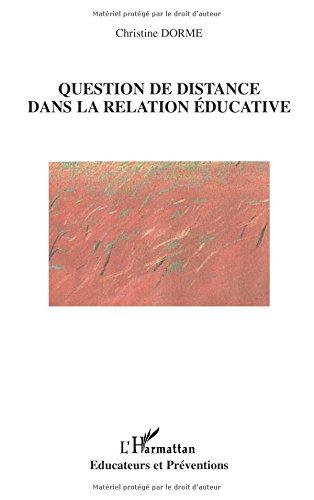 Question de distance dans la relation éducative par Christine Dorme
