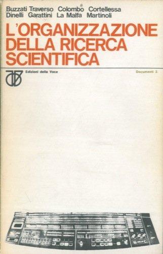 """L'organizzazione della ricerca scientifica. Atti del Convegno di Studi organizzato dal PRI : """" Serve un Ministero per la ricerca scientifica? """" . Milano - 24 febbraio 1968."""